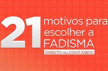 21 Motivos Para Escolher a FADISMA.